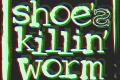 Shoe's killin' worm: Pensieri e Musica