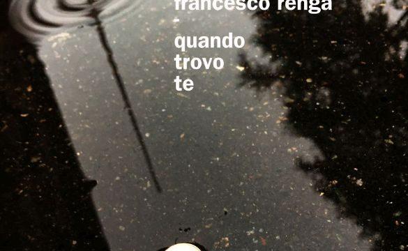 francesco renga: quando trovo te